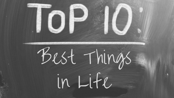 03-Top 10_ Best Things in Life